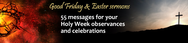 Good Friday and Easter sermons