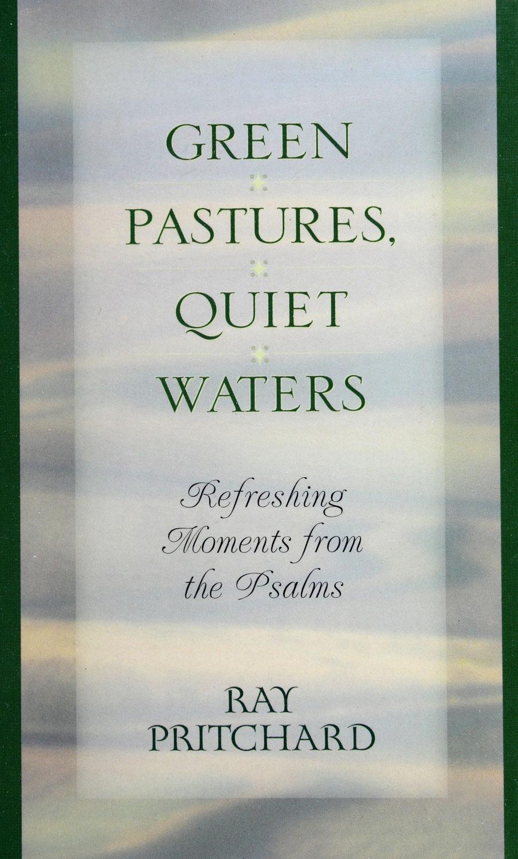 Green Pastures, Quiet Waters