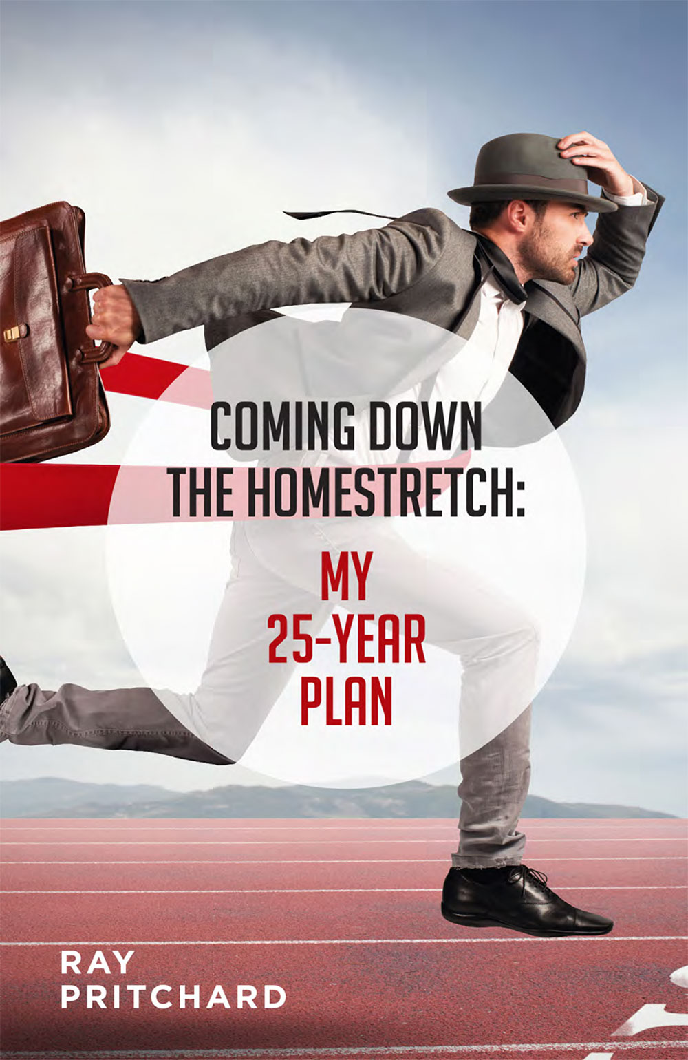 Coming Down the Homestretch: My 25-Year Plan