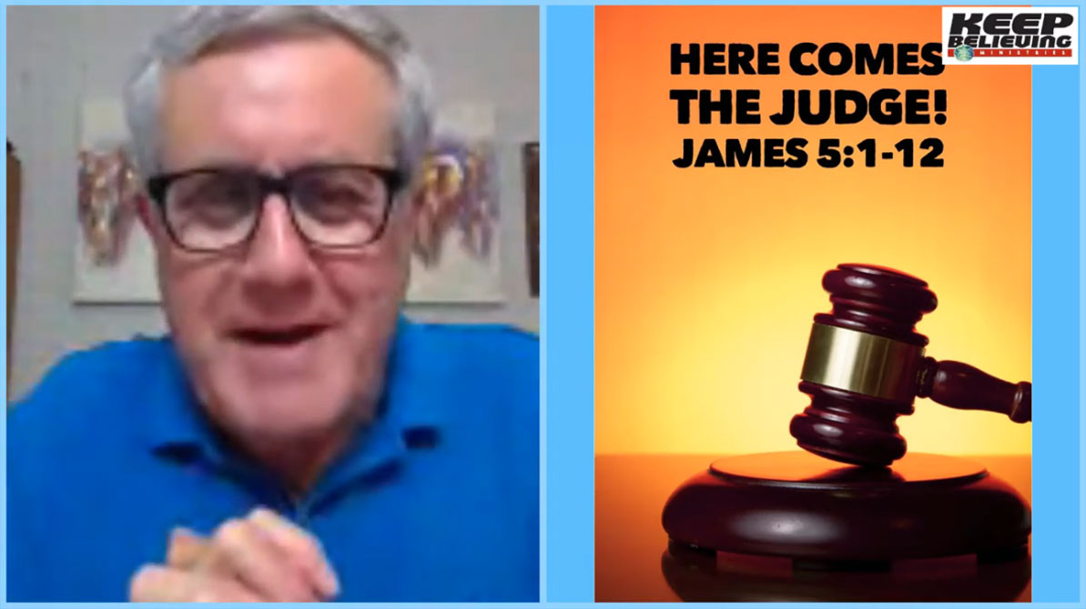 Lesson 10: Here Comes the Judge (James 5:1-12)