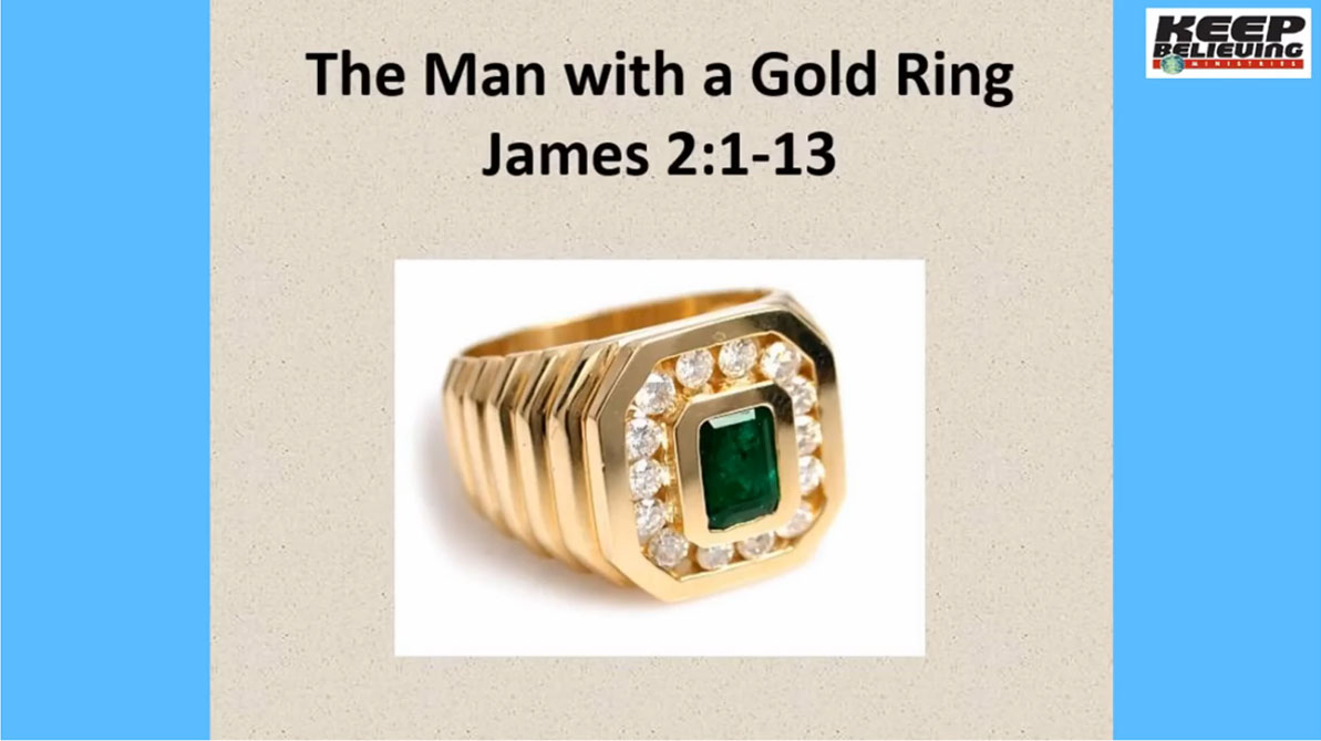 Lesson 4: The Man with a Gold Ring (James 2:1-13)