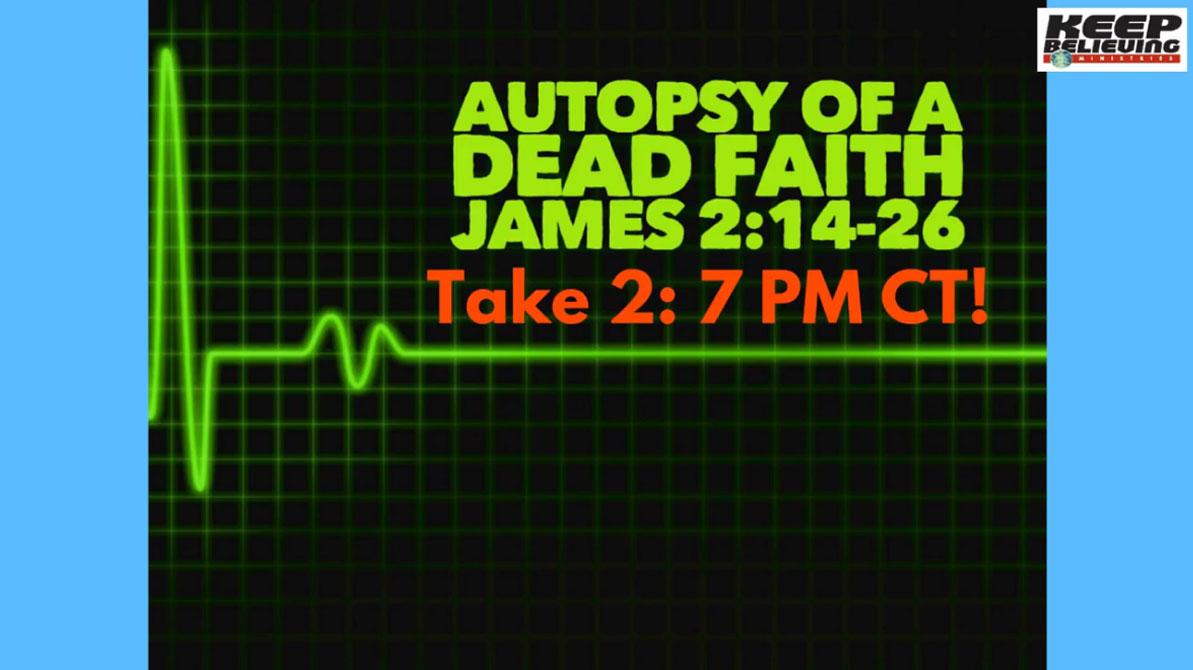 Lesson 5: Autopsy of a Dead Faith (James 2:14-26)