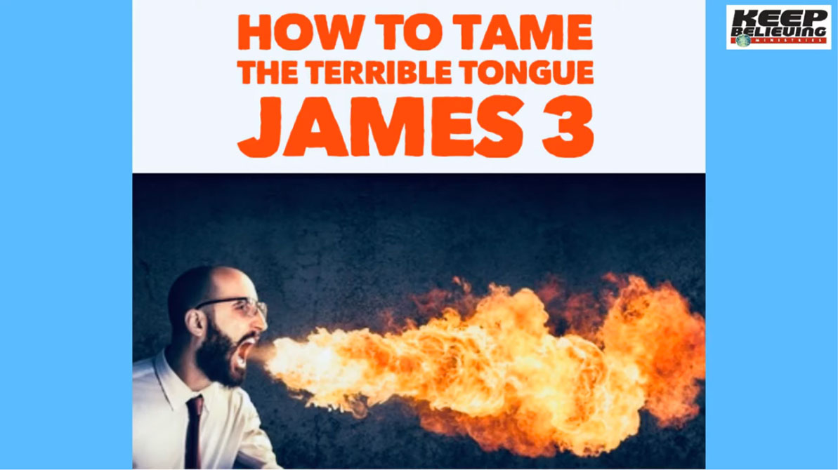 Lesson 6: How to Tame the Terrible Tongue (James 3)