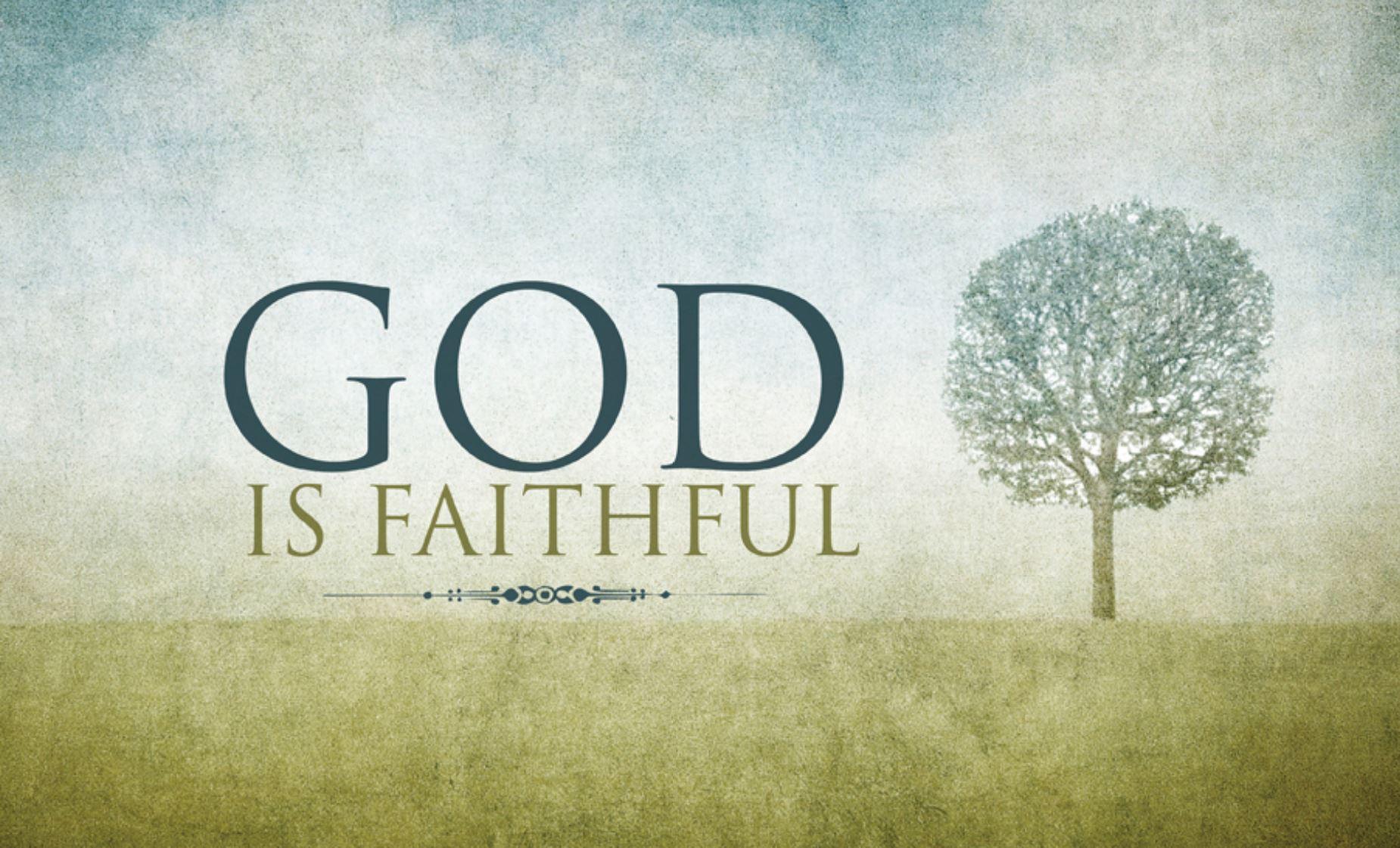 But God is Faithful!