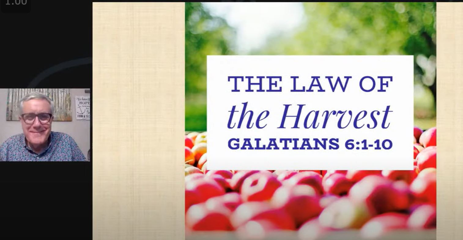 The Law of the Harvest (Galatians 6:1-10)